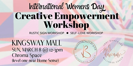 IWD - Creative Empowerment  Workshop - KINGSWAY tickets