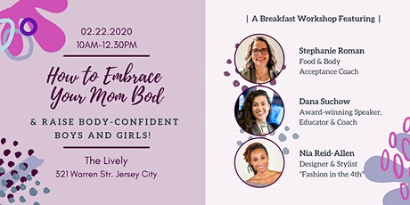 How to Embrace Your Mom Bod and Raise Body-Confident Boys and Girls. tickets