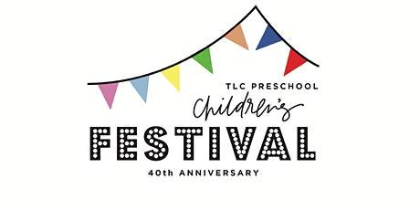TLC Preschool 40th Anniversary Children's Festival tickets