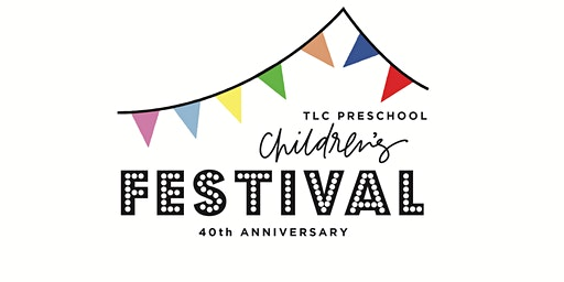 TLC Preschool 40th Anniversary Children's Festival