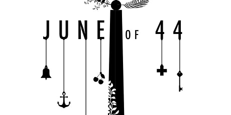 June of 44 tickets