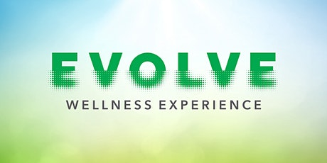 EVOLVE Wellness Experience tickets