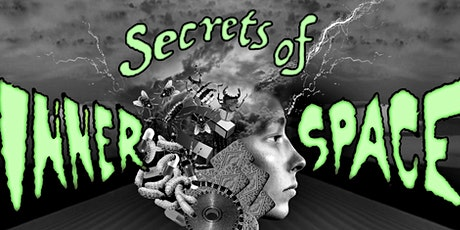 SECRETS OF INNER SPACE tickets