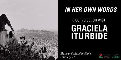 IN HER OWN WORDS: A CONVERSATION WITH GRACIELA ITURBIDE tickets