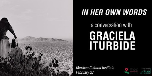 IN HER OWN WORDS: A CONVERSATION WITH GRACIELA ITURBIDE
