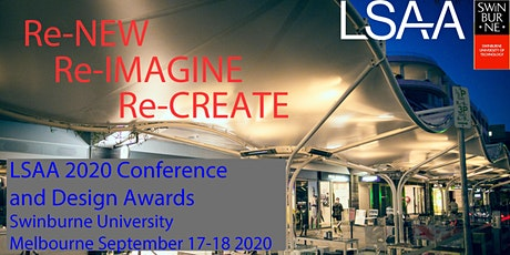 "LSAA 2020 Conf ""Re-NEW Re-IMAGINE Re-CREATE"" and Design Awards POSTPONED tickets"
