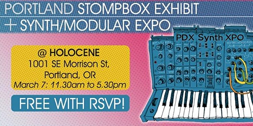 Portland Pedal & Synth + Modular Expo - FREE WITH RSVP!