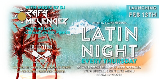 Join us for LATIN NIGHT at The Butcher Shop every Thursday starting at 6PM!