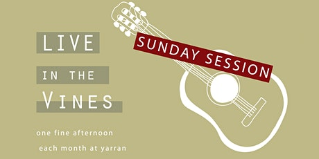 Live in the Vines - Sunday Sessions tickets