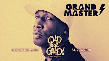 Old but Gold - Ü30 Hip Hop Party w/ Grandmaster Flash, Harris & Ice Cap
