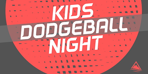 Kids Dodgeball Night 2020 (K5-5th Grade; not drop-off)