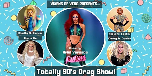 Totally 90's Drag Show!