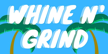 Whine N' Grind: Launch Party tickets