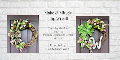 Make & Mingle: Tulip Wreath Making