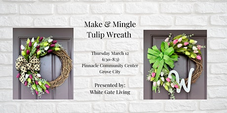 Make & Mingle: Tulip Wreath Making tickets