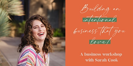Building an INTENTIONAL business that you love! Workshop with Lunch! tickets