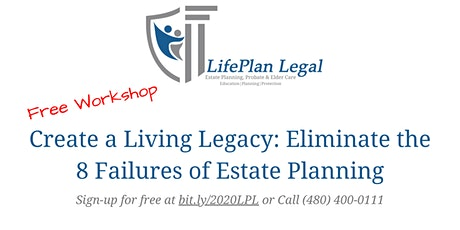 Create a Living Legacy: Eliminate the 8 Failures of Estate Planning tickets