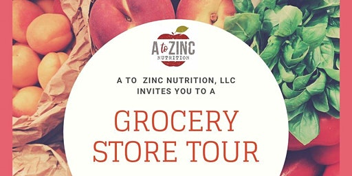 Grocery Store Tour with A to Zinc Nutrition