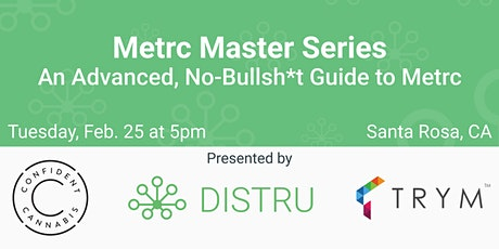 Metrc Master Series: An Advanced, No-Bullsh*t Guide to Metrc - Santa Rosa tickets