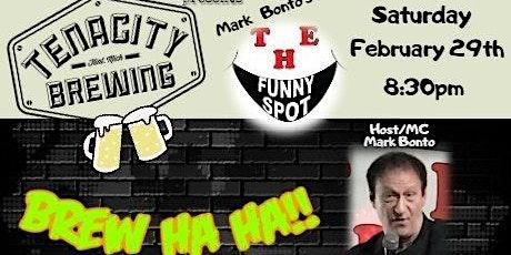 Mark Bonto's The Funny Spot at Tenacity Brewing