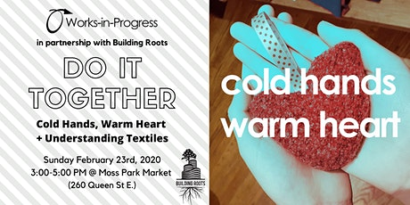 Do It Together: Cold Hands, Warm Heart + Understanding Textiles tickets