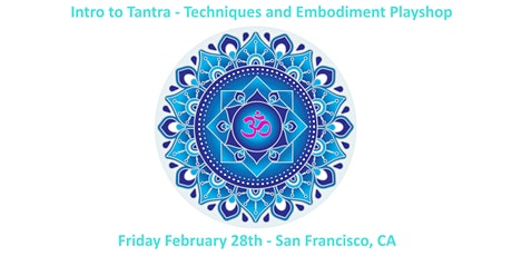 Intro to Tantra - Techniques and Embodiment Playshop tickets