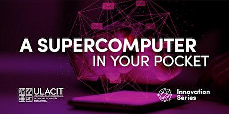 CANCELADO#SELLOVERDE Innovation Series: Una supercomputadora en su bolsillo tickets
