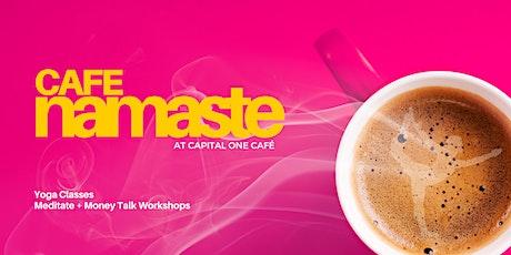 Cafe Namaste™ at Capital One Cafe: Yoga  + Coffee (free) tickets