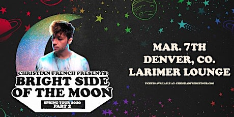 Christian French: Bright Side of the Moon Tour Part 2 tickets