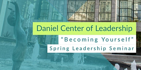 "Daniel Center of Leadership - ""Becoming Yourself"" - Seminar tickets"