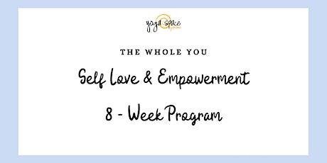 Self Love & Empowerment  8 - Week Program tickets