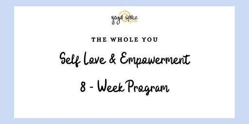 Self Love & Empowerment  8 - Week Program