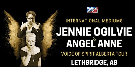 International Mediums: JENNIE OGILVIE & ANGEL ANNE, LIVE in LETHBRIDGE, AB tickets