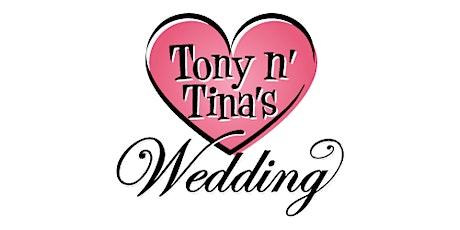 Tony n' Tina's Wedding tickets