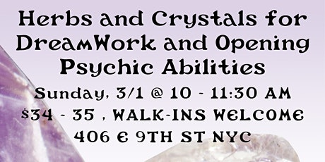 Herbs and Crystals for DreamWork and Opening Psychic Abilities tickets