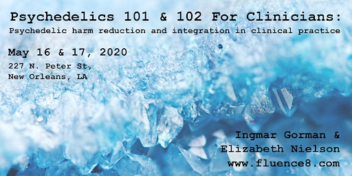Psychedelics 101 & 102 for Clinicians