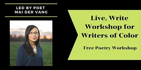 Live, Write Workshop for Writers of Color with Mai Der Vang tickets