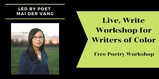 Live, Write Workshop for Writers of Color with Mai Der Vang