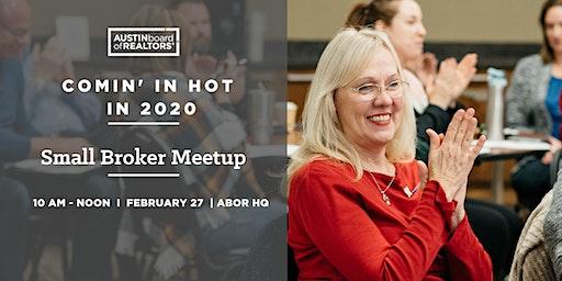 Small Broker Meetup: Comin' In Hot in 2020