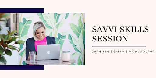Savvi Skills Session