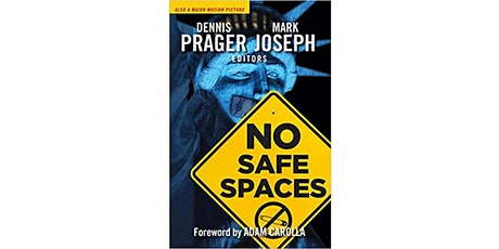 "Q&A with Dennis Prager & Mark Joseph and ""No Safe Spaces"" Screening tickets"