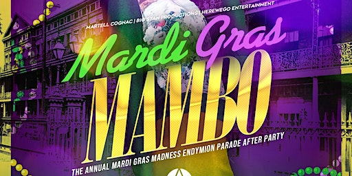 MARDI GRAS MAMBO - The Annual Mardi Gras Madness Endymion Parade After Party | SAT 02|22 @ APRES LOUNGE