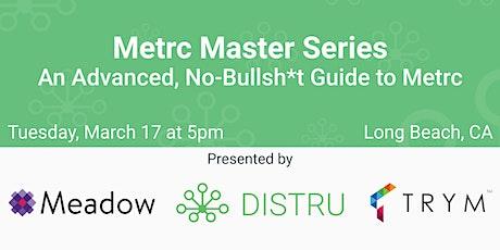 Metrc Master Series: An Advanced, No-Bullsh*t Guide to Metrc - Long Beach tickets
