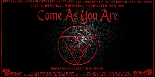 "ACW/ROGUE Present ""Come As You Are"" Friday Feb 28th 630pm Reverb Reading Pa"