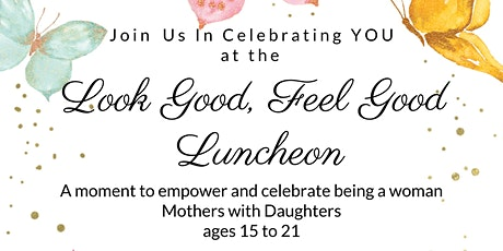 Look Good, Feel Good Luncheon tickets