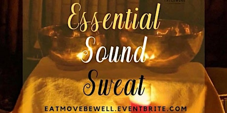 ESSENTIAL. SOUND. SWEAT. tickets
