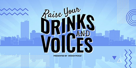 Raise Your Drinks & Voices tickets