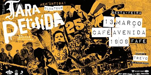 Tara Perdida - 25 Anos Club Tour   Fafe