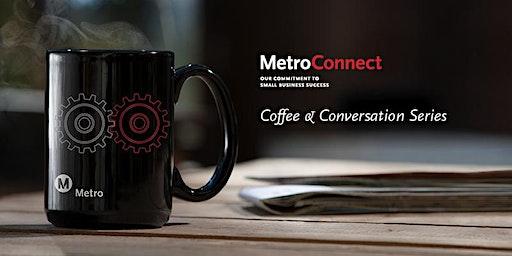 MetroConnect Coffee & Conversations Workshop