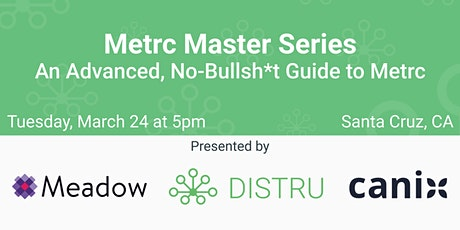 Metrc Master Series: An Advanced, No-Bullsh*t Guide to Metrc - Santa Cruz tickets